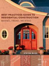 Best Practices Guide to Residential Construction: Materials, Finishes, and Details