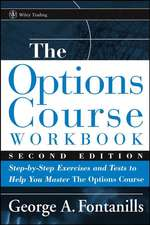 The Options Course Workbook: Step–by–Step Exercises and Tests to Help You Master the Options Course