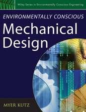 Environmentally Conscious Mechanical Design