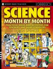 Science Month by Month, Grades 3 – 8: Practical Ideas and Activities for Teachers and Homeschoolers