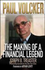 Paul Volcker: The Making of a Financial Legend