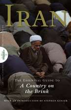 Iran: The Essential Guide to a Country on the Brink