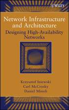 Network Infrastructure and Architecture: Designing High–Availability Networks