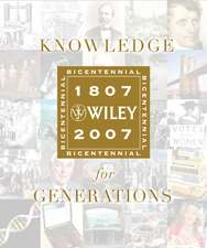 Knowledge for Generations: Wiley and the Global Publishing Industry, 1807 – 2007
