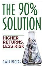 The 90% Solution: Higher Returns, Less Risk