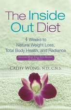 The Inside Out Diet:  4 Weeks to Natural Weight Loss, Total Body Health, and Radiance