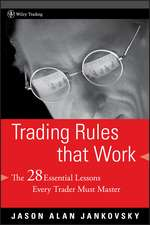 Trading Rules that Work: The 28 Essential Lessons Every Trader Must Master