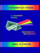 Experiments in Physics: A Laboratory Manual for Scientists and Engineers