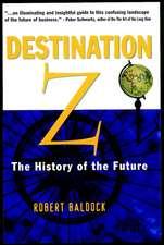 Destination Z: The History of the Future