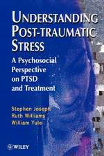 Understanding Post–Traumatic Stress: A Psychosocial Perspective on PTSD and Treatment