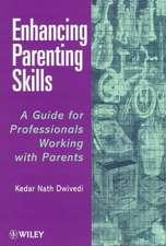 Enhancing Parenting Skills: A Guide Book for Professionals Working with Parents