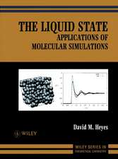 The Liquid State: Applications of Molecular Simulations