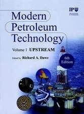 Modern Petroleum Technology: 2 Volume Set