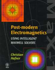 Post–modern Electromagnetics: Using Intelligent MaXwell Solvers