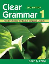 Clear Grammar 1, 2nd Edition: Keys to Grammar for English Language Learners