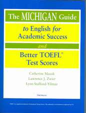 The Michigan Guide to English for Academic Success and Better TOEFL (R) Test Scores (with CDs)
