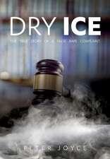 Dry Ice: The True Story of a False Rape Complaint