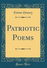 Patriotic Poems (Classic Reprint)