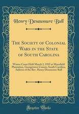 The Society of Colonial Wars in the State of South Carolina: Winter Court Held March 2, 1935 at Mansfield Plantation, Georgetown County, South Carolin