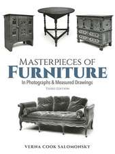 Masterpieces of Furniture in Photographs and Measured Drawings:  Third Edition