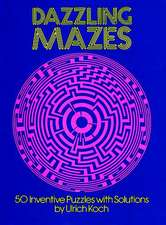 Dazzling Mazes:  50 Inventive Puzzles with Solutions