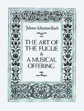 The Art of the Fugue and a Musical Offering:  With Measured Drawings of Museum Classics
