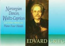 Norwegian Dances, Waltz-Caprices and Other Works for Piano Four Hands:  An Anthology, 1773-1927