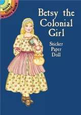 Betsy the Colonial Girl Sticker Paper Doll [With Stickers]