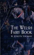 The Welsh Fairy Book:  Complete Lyrics to 178 Songs of Faith