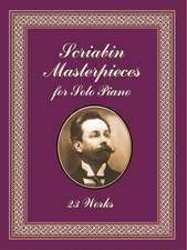 Scriabin Masterpieces for Solo Piano:  From Ancient Times to 1820
