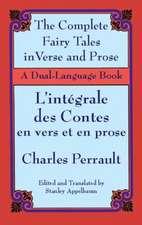 The Fairy Tales in Verse and Prose/Les Contes En Vers Et En Prose:  A Dual-Language Book
