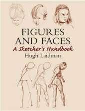 Figures and Faces:  A Sketcher's Handbook