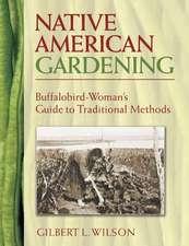 Native American Gardening:  Buffalobird-Woman's Guide to Traditional Methods