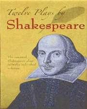 Twelve Plays by Shakespeare:  The Essential Shakespeare Plays in Twelve Individual Volumes