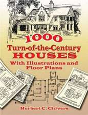 1000 Turn-Of-The-Century Houses:  With Illustrations and Floor Plans
