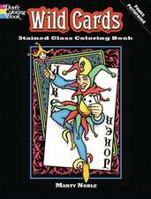 Wild Cards Stained Glass Coloring Book:  Earth-Friendly Energy Through the Ages