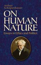 On Human Nature:  Essays in Ethics and Politics