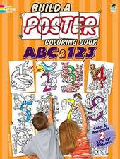 Build a Poster Coloring Book:  ABC & 123