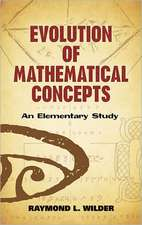 Evolution of Mathematical Concepts:  An Elementary Study