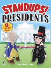Standups! Presidents:  8 Easy-To-Make Models! [With Punch-Out(s)]