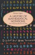 A History of Mathematical Notations:  Two Volumes Bound as One