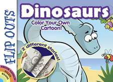 Flip Outs -- Dinosaurs:  Color Your Own Cartoon!