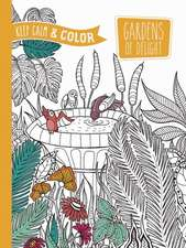Keep Calm and Color -- Gardens of Delight Coloring Book:  By the Illustrator of the Original Mystical Mandala Coloring Book