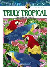 Creative Haven Truly Tropical Coloring Book