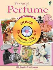 The Art of Perfume [With CDROM]:  Floral & Botanical [With CDROM]