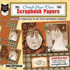 Create Your Own Printable Scrapbook Papers:  135 Vintage Designs for Use with Photoshop Elements [With DVD ROM]