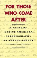 For Those Who Come After:  A Study of Native American Autobiography