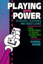 Playing with Power in Movies, Television & Video  Games – From Muppet Babies to Teenage Mutant  Ninja Turtles (Paper)