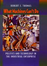 What Machines Can′t Do – Politics & Technology in The Industrial Enterprise (Paper)