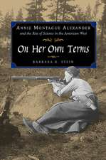 On Her Own Terms – Annie Montague Alexander & the Rise of Science in the American West